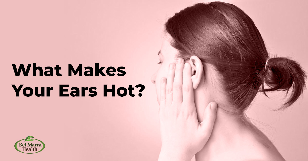 Hot ears: What makes your ears hot and how can this problem be treated?